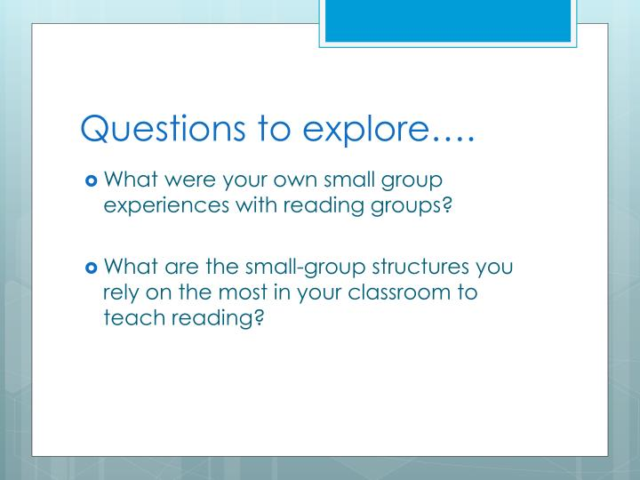Questions to explore….