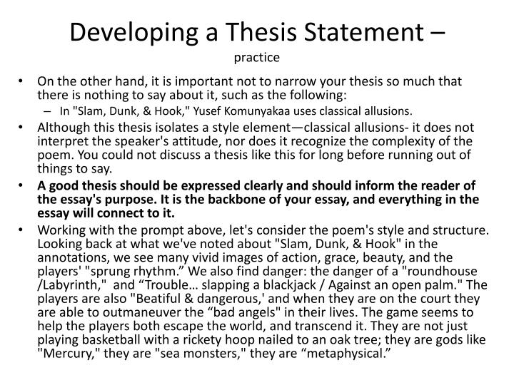 developing thesis statement Give your paper direction: developing a strong thesis statement presented by joni boone february 11, 2011 this is the recording link for this workshop.