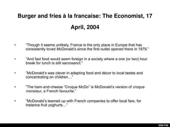 Burger and fries à la francaise: The Economist, 17 April, 2004