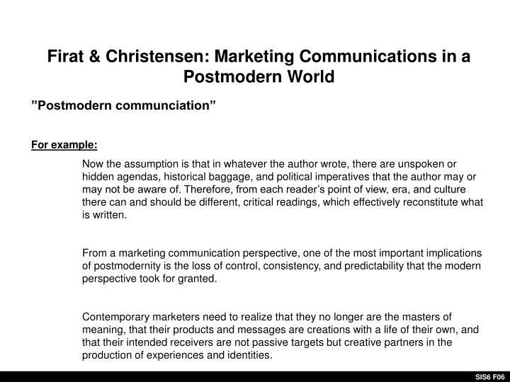Firat & Christensen: Marketing Communications in a Postmodern World