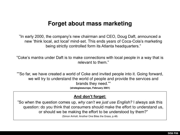 Forget about mass marketing