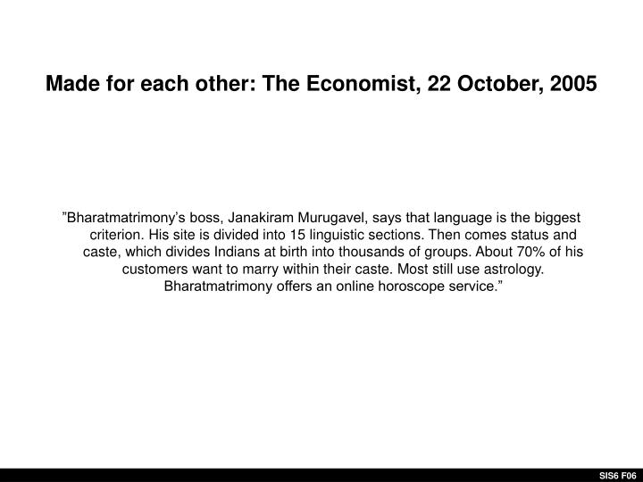Made for each other: The Economist, 22 October, 2005