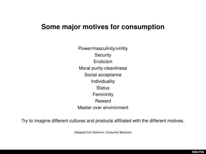 Some major motives for consumption