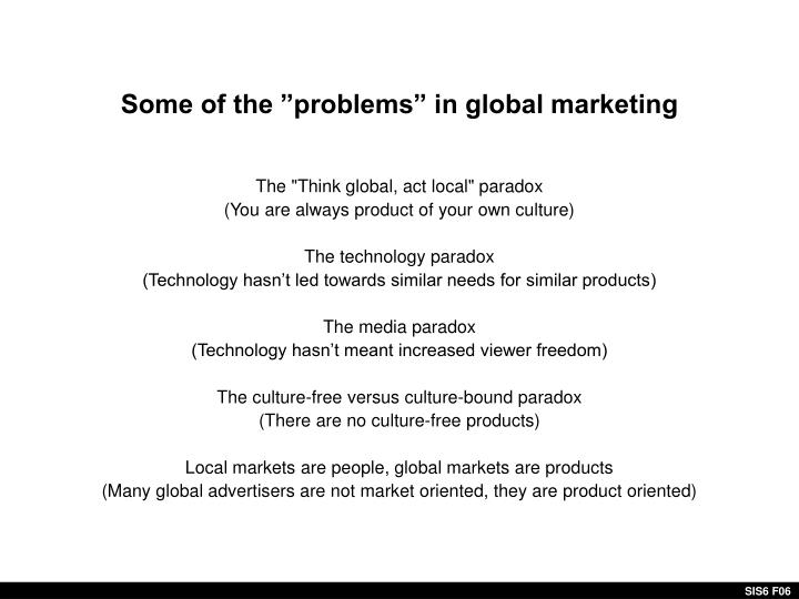 "Some of the ""problems"" in global marketing"