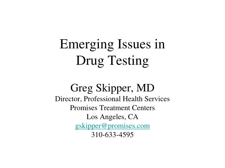 Emerging issues in drug testing