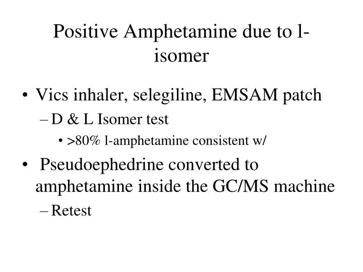 Positive Amphetamine due to l-isomer