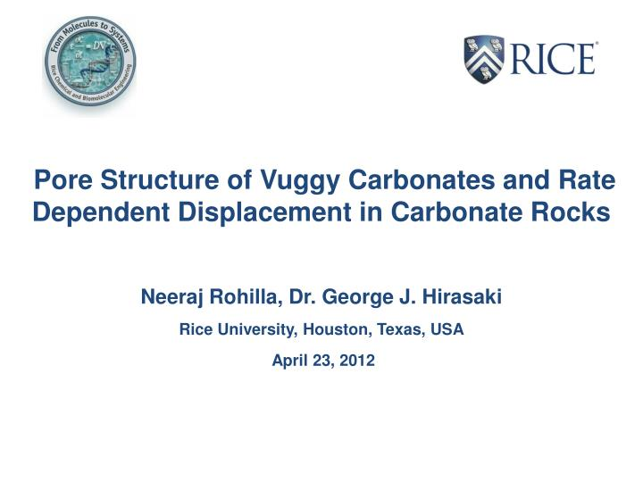 Pore Structure of Vuggy Carbonates and Rate Dependent Displacement in Carbonate Rocks