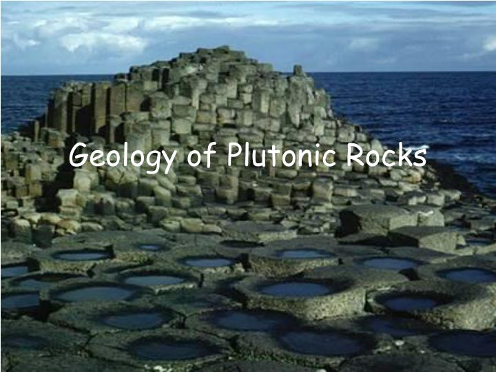 Geology of plutonic rocks