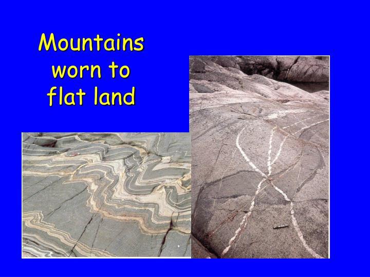 Mountains worn to flat land