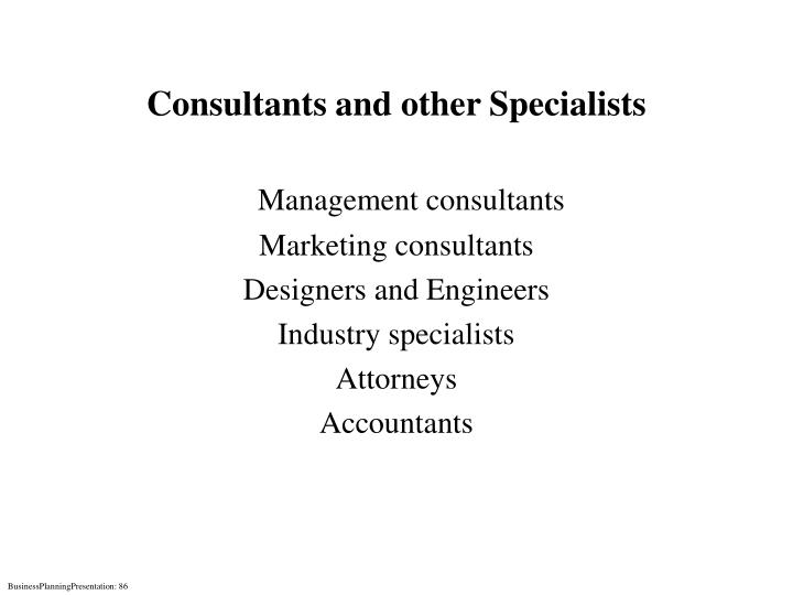 Consultants and other Specialists
