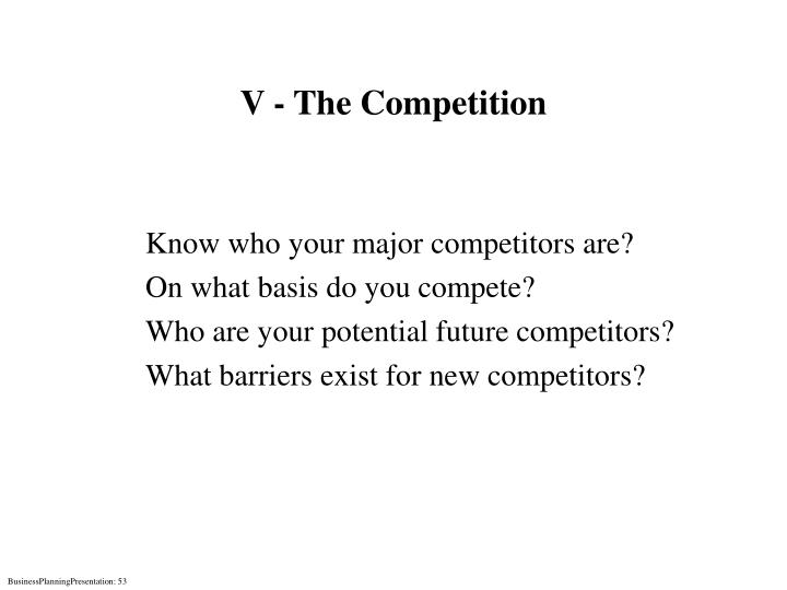 V - The Competition