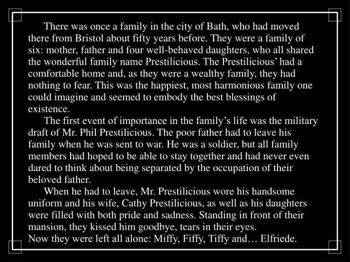 There was once a family in the city of Bath, who had moved there from Bristol about fifty years bef...