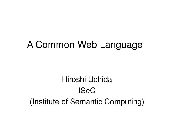 A common web language