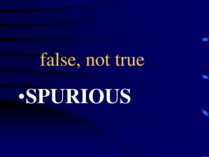 false, not true