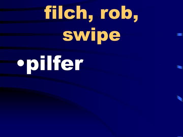 filch, rob, swipe