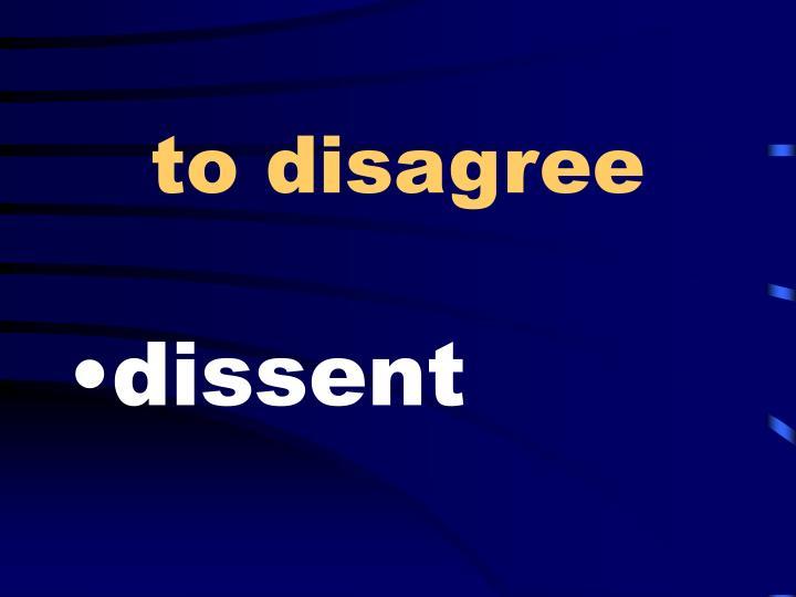 to disagree