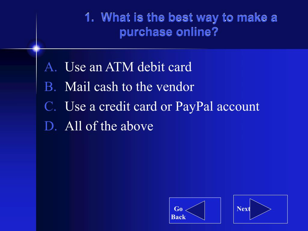 1.  What is the best way to make a purchase online?