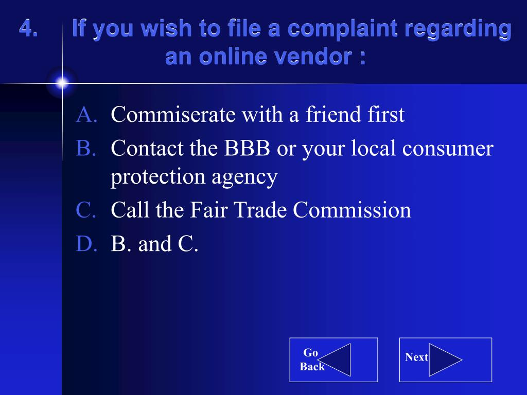 4.If you wish to file a complaint regarding an online vendor :