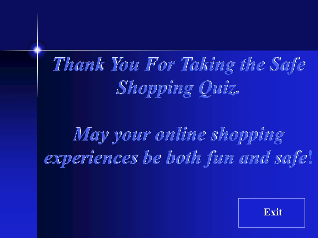 Thank You For Taking the Safe Shopping Quiz.