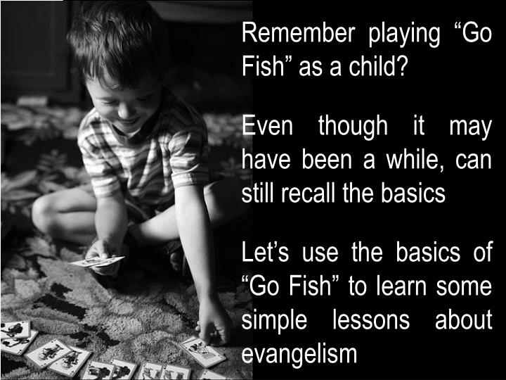 "Remember playing ""Go Fish"" as a child?"