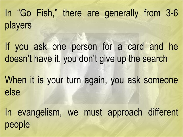 "In ""Go Fish,"" there are generally from 3-6 players"