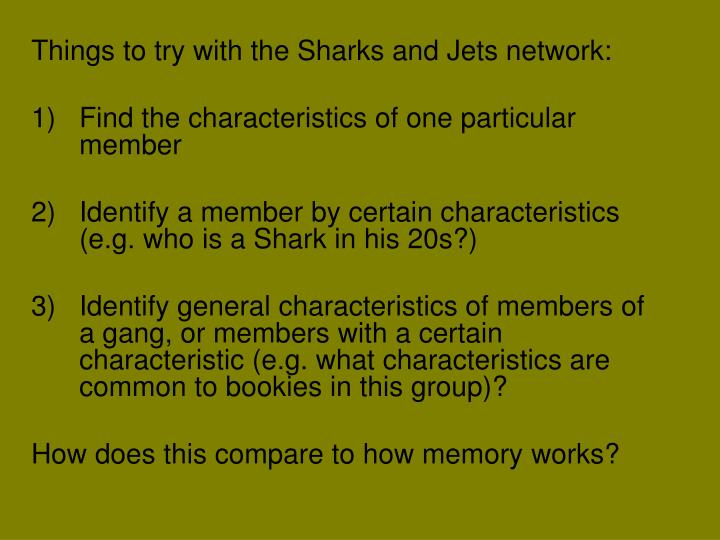 Things to try with the Sharks and Jets network: