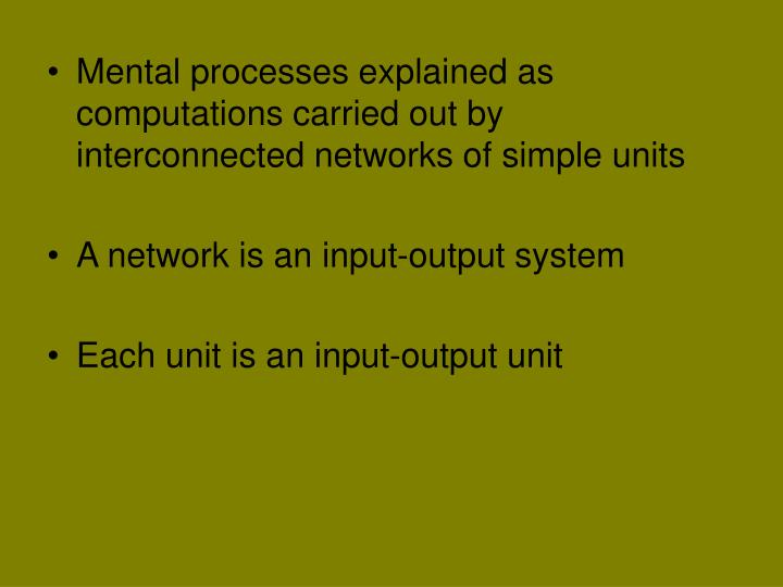 Mental processes explained as computations carried out by interconnected networks of simple units