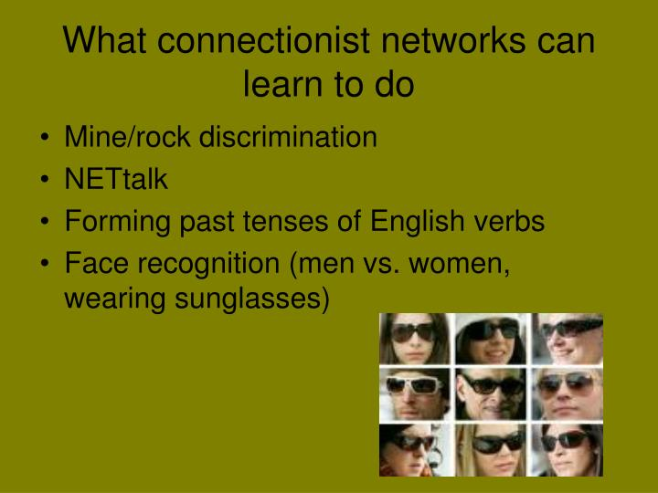 What connectionist networks can learn to do