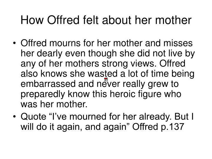 How Offred felt about her mother