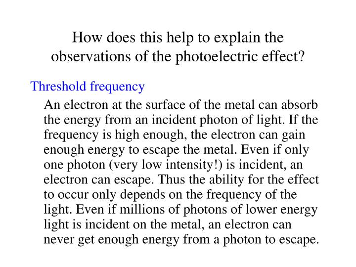 How does this help to explain the observations of the photoelectric effect?