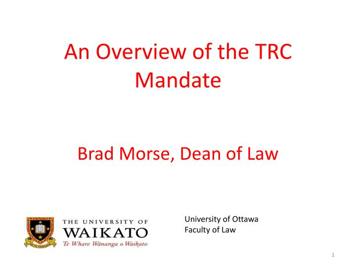 An overview of the trc mandate brad morse dean of law