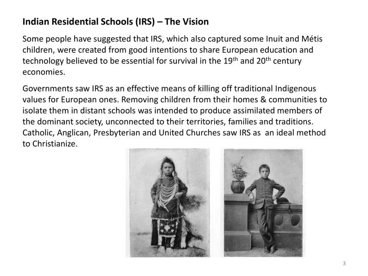 Indian Residential Schools (IRS) – The Vision