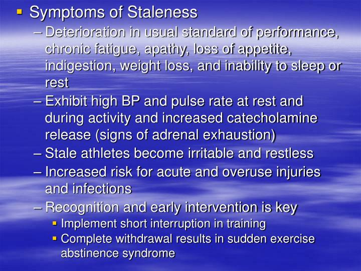 Symptoms of Staleness