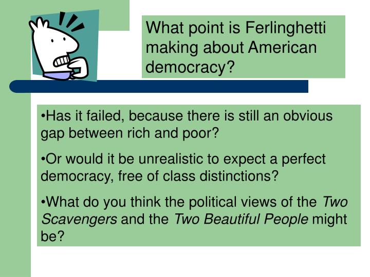What point is Ferlinghetti making about American democracy?