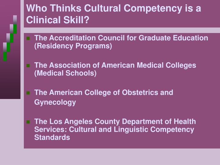 Who thinks cultural competency is a clinical skill