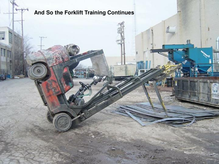 And So the Forklift Training Continues