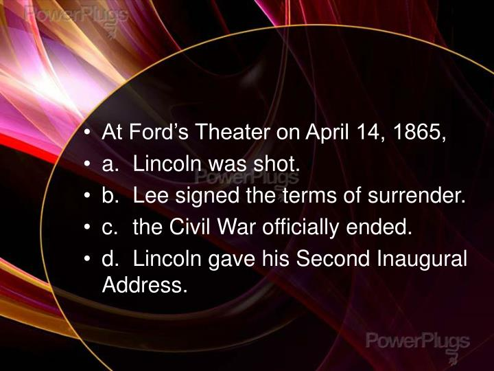 At Ford's Theater on April 14, 1865,