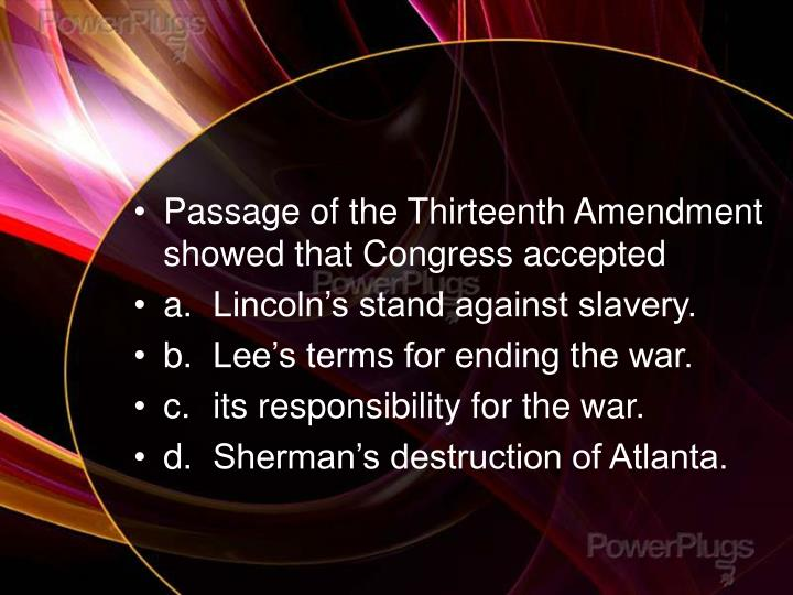 Passage of the Thirteenth Amendment showed that Congress accepted