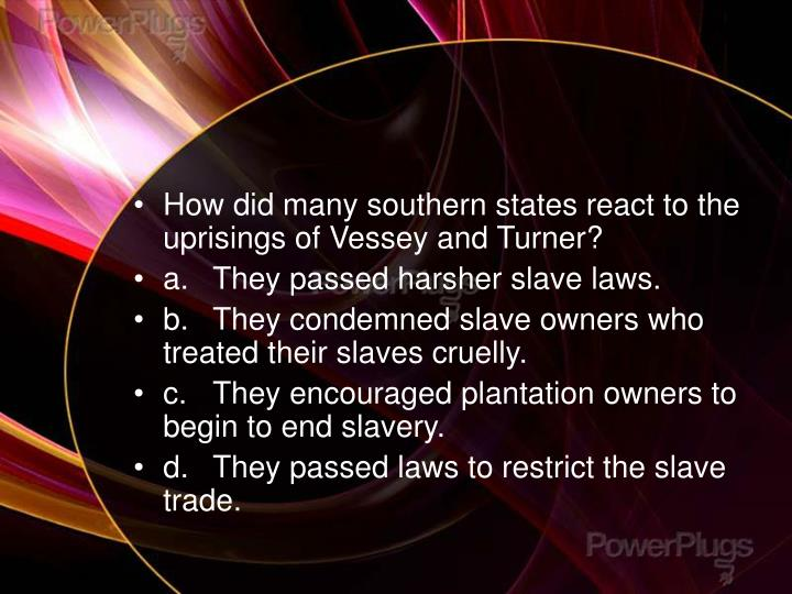 How did many southern states react to the uprisings of Vessey and Turner?