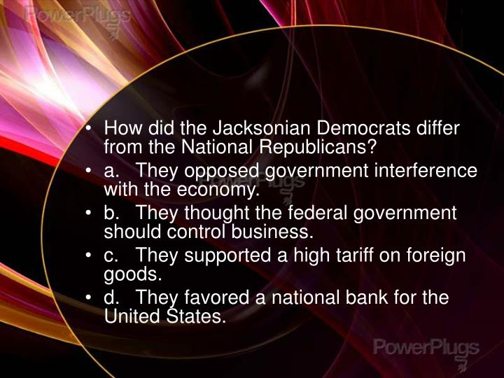 How did the Jacksonian Democrats differ from the National Republicans?