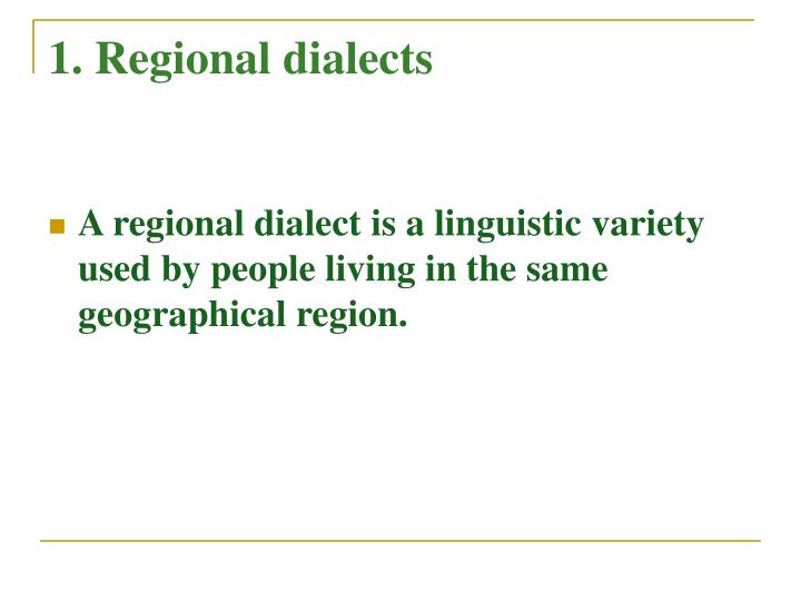 1. Regional dialects