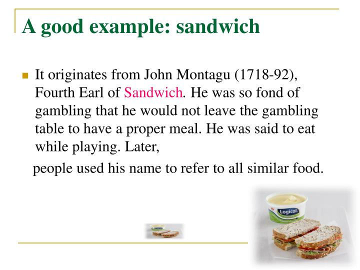 A good example: sandwich