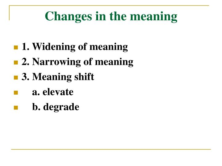 Changes in the meaning
