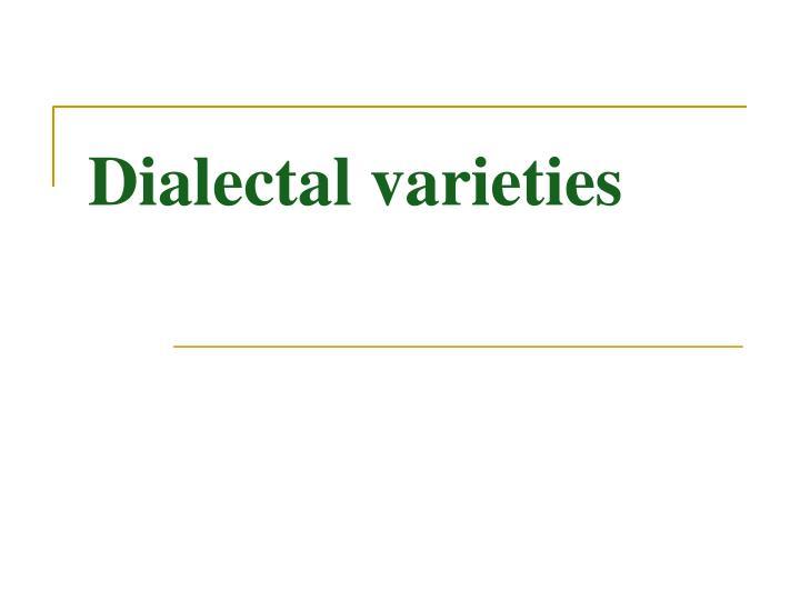 Dialectal varieties