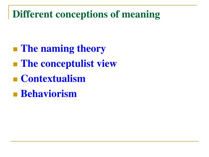 Different conceptions of meaning