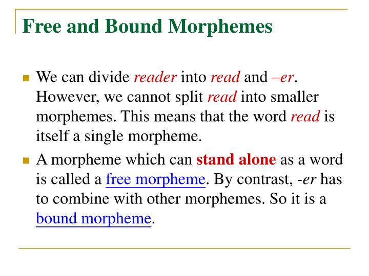 Free and Bound Morphemes