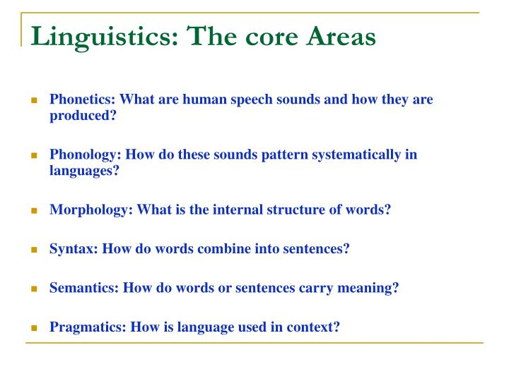 Linguistics: The core Areas