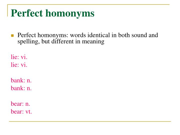 Perfect homonyms