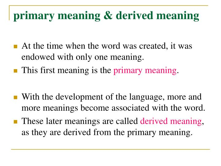 primary meaning & derived meaning