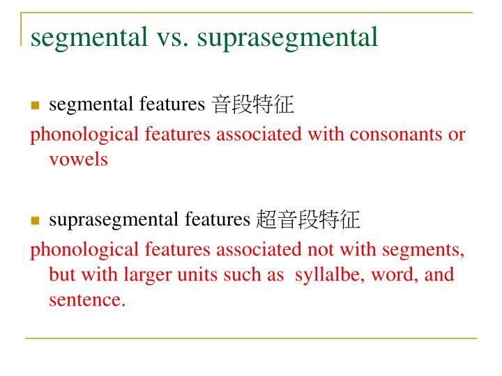 segmental vs. suprasegmental